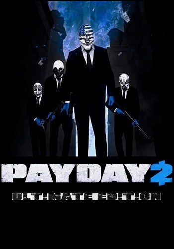 PayDay 2: Ultimate Edition [v 1.95.894] (2013) PC | RePack от xatab